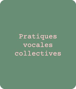 Chœur augmenté, chœur in situ, pratiques vocales collectives