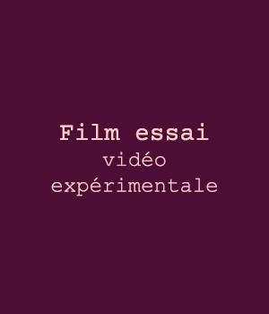 Film essai vidéo expérimentale